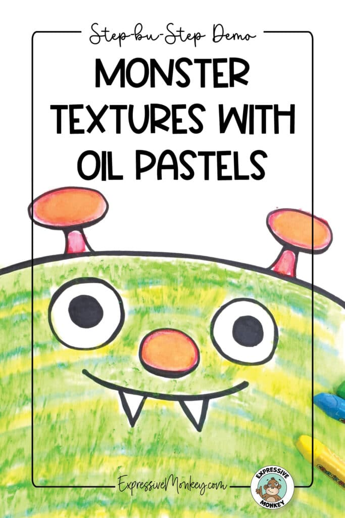 """A cartoon monster drawn large on a piece of paper with a smile on its face and 2 sharp teeth hanging down from its smile. The monster has an implied texture made with water-soluble oil pastels. The text says, """"Step-by-Step Demo - Monster Textures with Oil Pastels""""."""
